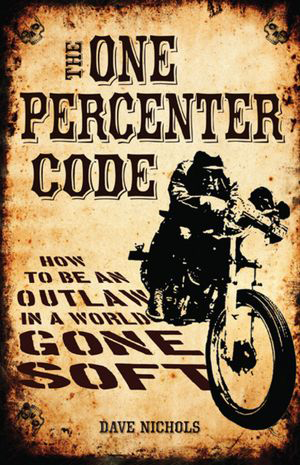 The One Percenter Code, by Dave Nichols